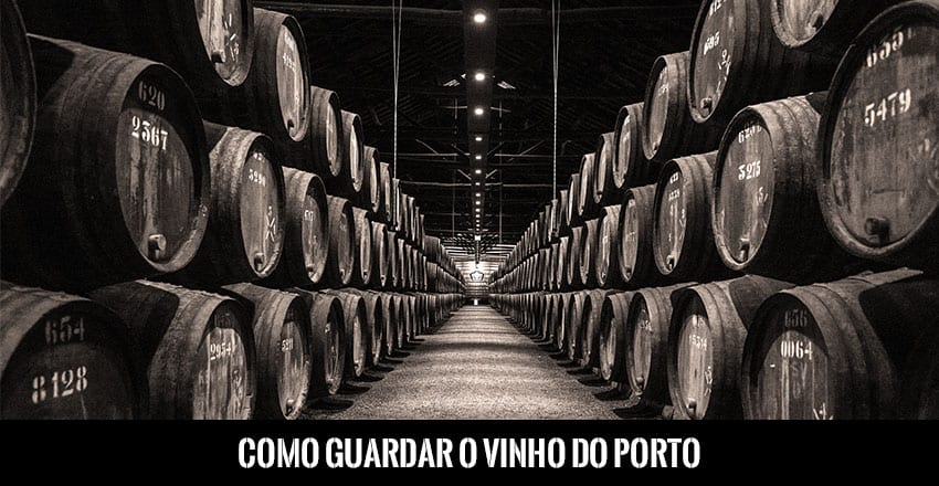 Como Guardar Vinho do Porto